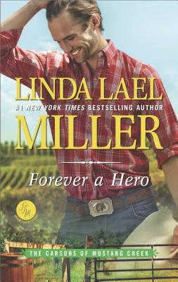 Forever a Hero (The Carsons of Mustang Creek), Linda Lael Miller