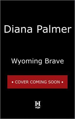 Wyoming Brave (Wyoming Men), Diana Palmer