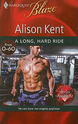 A Long, Hard Ride (Harlequin Blaze), Alison Kent