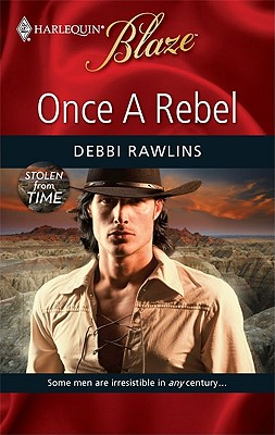 Once A Rebel (Harlequin Blaze), DEBBI RAWLINS