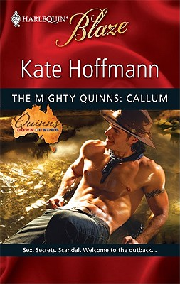 The Mighty Quinns: Callum (Harlequin Blaze), KATE HOFFMANN
