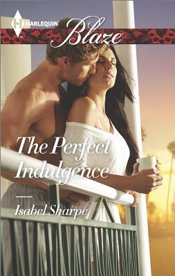 The Perfect Indulgence (Harlequin Blaze), Isabel Sharpe