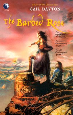 The Barbed Rose, Gail Dayton