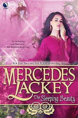 The Sleeping Beauty (Tale of the Five Hundred Kingdoms), Mercedes Lackey