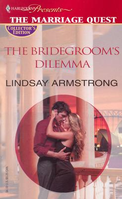 The Bridegroom's Dilemma (Promotional Presents), Lindsay Armstrong