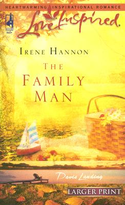 The Family Man (Steeple Hill Love Inspired (Large Print)), IRENE HANNON