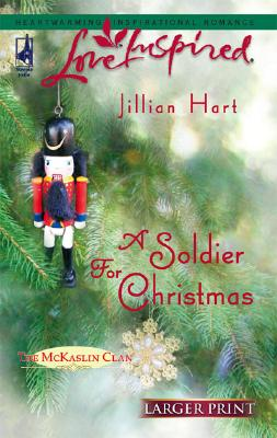 A Soldier For Christmas (Steeple Hill Love Inspired (Large Print)), JILLIAN HART