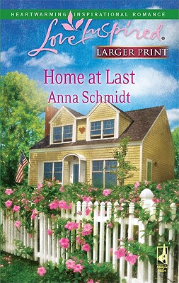 Home at Last (Steeple Hill Love Inspired (Large Print)), Anna Schmidt