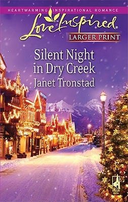 Silent Night in Dry Creek (Steeple Hill Love Inspired (Large Print)), Janet Tronstad