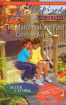 Image for The Matchmaking Pact (Steeple Hill Love Inspired (Large Print))