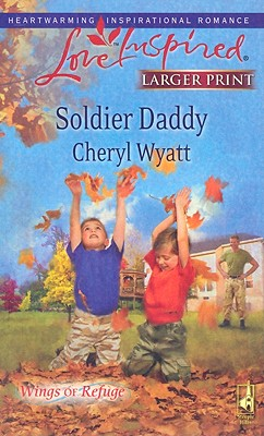 Image for Soldier Daddy (Steeple Hill Love Inspired (Large Print))