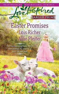 Easter Promises: Desert Rose / Bluegrass Easter (Larger Print Love Inspired), Lois Richer, Allie Pleiter