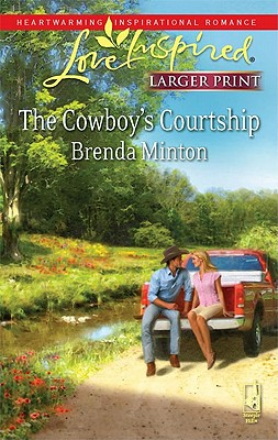The Cowboy's Courtship (Steeple Hill Love Inspired (Large Print)), Brenda Minton