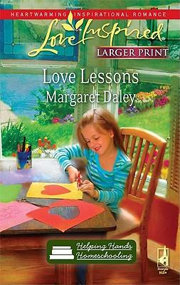 Love Lessons (Homeschool Series #1) (Love Inspired #554), Margaret Daley