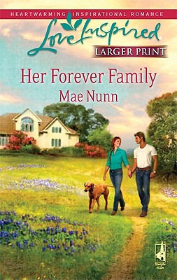 Her Forever Family (Steeple Hill Love Inspired (Large Print)), Mae Nunn