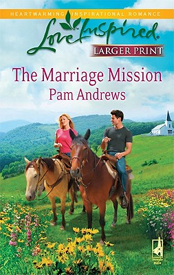 The Marriage Mission (Steeple Hill Love Inspired (Large Print)), Pam Andrews
