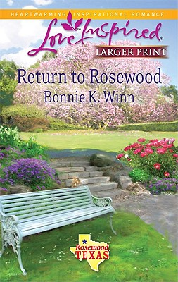 Image for Return to Rosewood (Steeple Hill Love Inspired (Large Print))