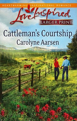 Cattleman's Courtship (Steeple Hill Love Inspired (Large Print)), Carolyne Aarsen