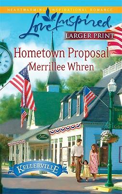 Hometown Proposal (Steeple Hill Love Inspired (Large Print)), Merrillee Whren