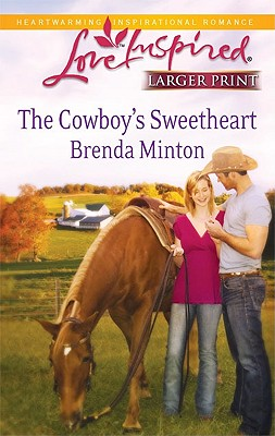The Cowboy's Sweetheart (Steeple Hill Love Inspired (Large Print)), Brenda Minton