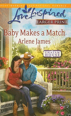 Image for Baby Makes a Match (Steeple Hill Love Inspired (Large Print))