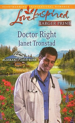 Doctor Right (Steeple Hill Love Inspired (Large Print)), Tronstad,Janet