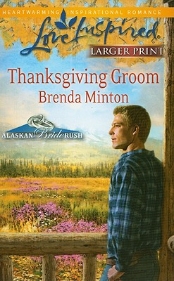 Thanksgiving Groom (Steeple Hill Love Inspired (Large Print)), Brenda Minton
