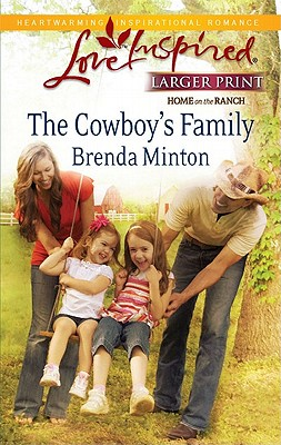 The Cowboy's Family (Steeple Hill Love Inspired (Large Print)), Brenda Minton