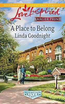 A Place to Belong (Love Inspired (Large Print)), Linda Goodnight
