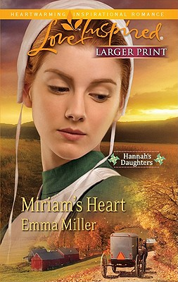 Miriam's Heart (Steeple Hill Love Inspired (Large Print)), Emma Miller