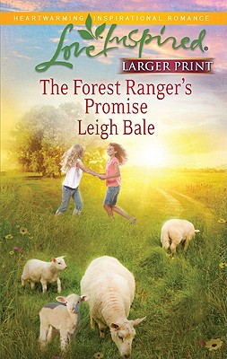 The Forest Ranger's Promise (Love Inspired (Large Print)), Leigh Bale