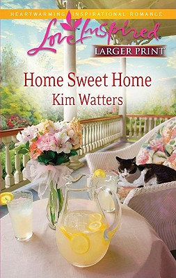 Home Sweet Home (Steeple Hill Love Inspired (Large Print)), Kim Watters