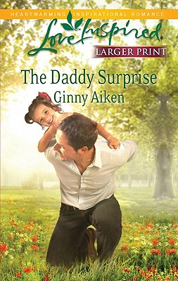 Image for The Daddy Surprise (Love Inspired (Large Print))
