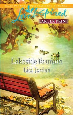 Lakeside Reunion (Love Inspired (Large Print)), Lisa Jordan