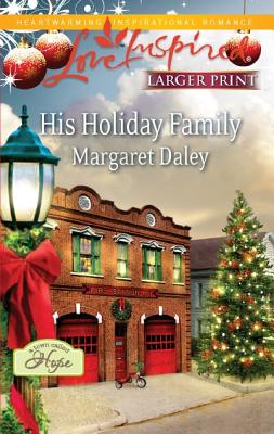 His Holiday Family (Love Inspired (Large Print)), Margaret Daley