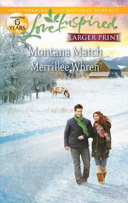 Montana Match (Love Inspired (Large Print)), Merrillee Whren