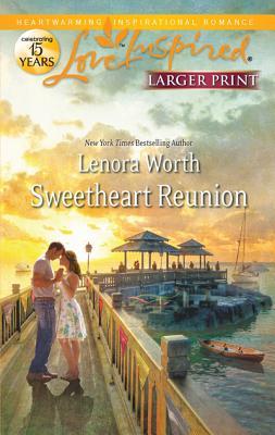 Sweetheart Reunion (Love Inspired (Large Print)), Lenora Worth