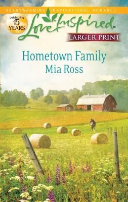 Hometown Family (Love Inspired (Large Print)), Mia Ross