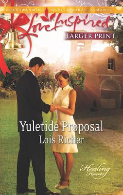 Yuletide Proposal (Love Inspired (Large Print)), Richer, Lois