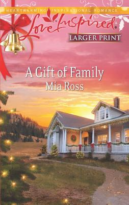 A Gift of Family (Love Inspired (Large Print)), Ross, Mia