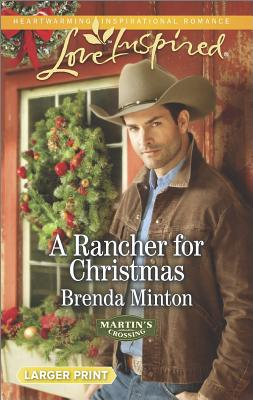A Rancher for Christmas (Love Inspired LP Martin's Crossing), Brenda Minton