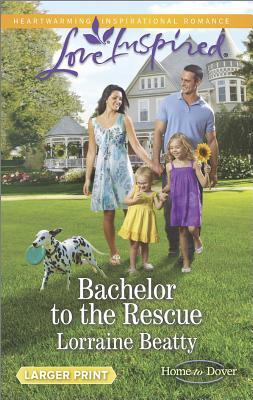 Image for Bachelor to the Rescue (Love Inspired LP Home to Dover)