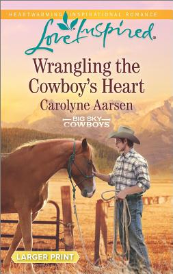 Image for Wrangling the Cowboy's Heart (Big Sky Cowboys)
