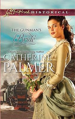 The Gunman's Bride (Love Inspired Historical), Catherine Palmer