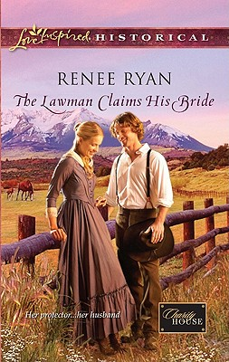The Lawman Claims His Bride (Love Inspired Historical), Renee Ryan