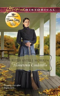 Hometown Cinderella (Love Inspired Historical), Ruth Axtell Morren