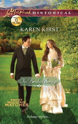 The Bridal Swap (Love Inspired Historical), Karen Kirst