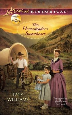 The Homesteader's Sweetheart (Love Inspired Historical), Lacy Williams