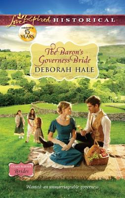 The Baron's Governess Bride (Love Inspired Historical), Deborah Hale