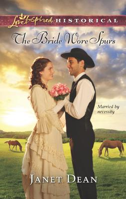 BRIDE WORE SPURS, THE LOVE INSPIRED, DEAN, JANET